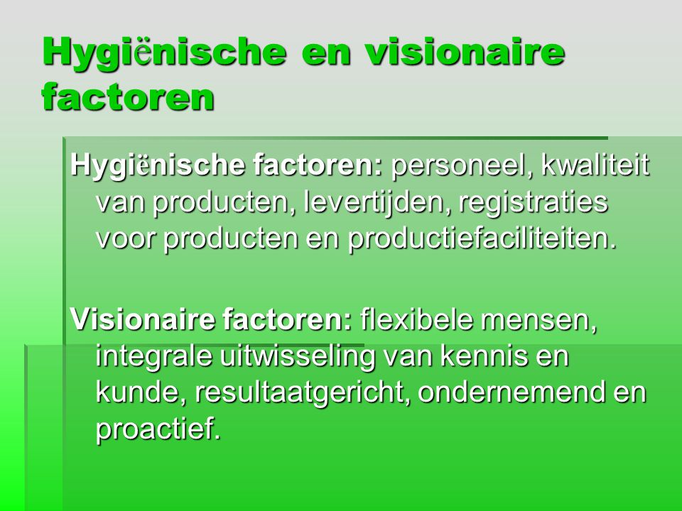 Hygiënische en visionaire factoren