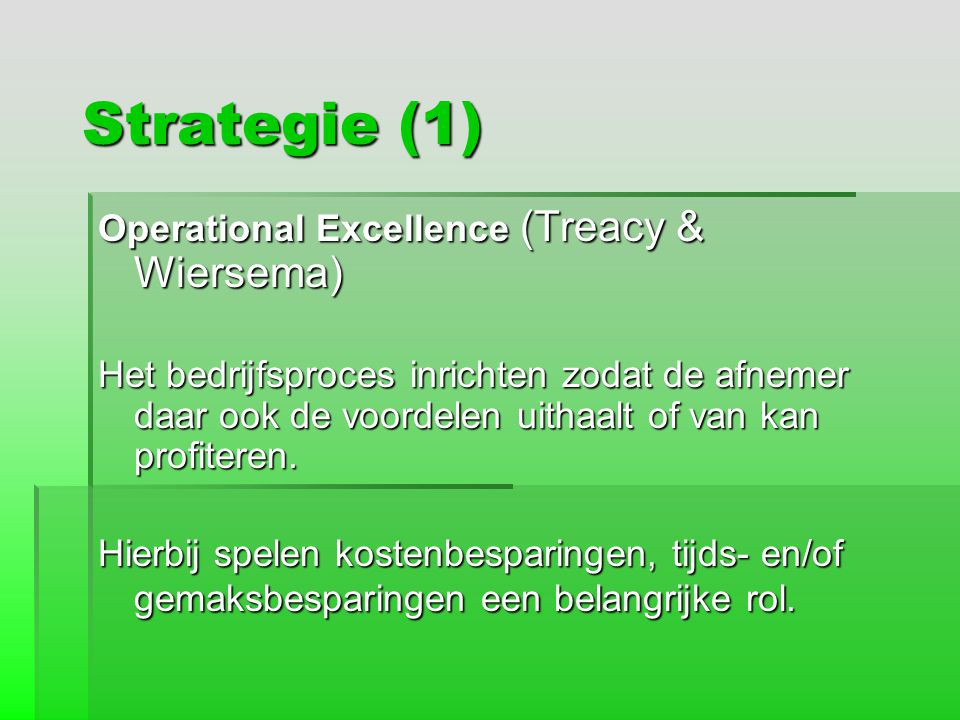 Strategie (1) Operational Excellence (Treacy & Wiersema)