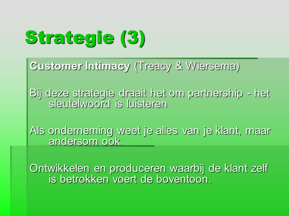 Strategie (3) Customer Intimacy (Treacy & Wiersema)