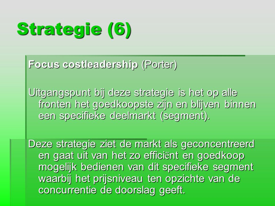 Strategie (6) Focus costleadership (Porter)
