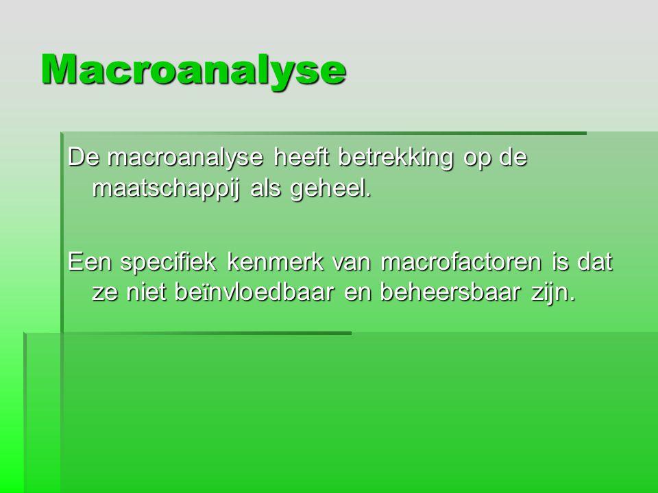 Macroanalyse De macroanalyse heeft betrekking op de maatschappij als geheel.