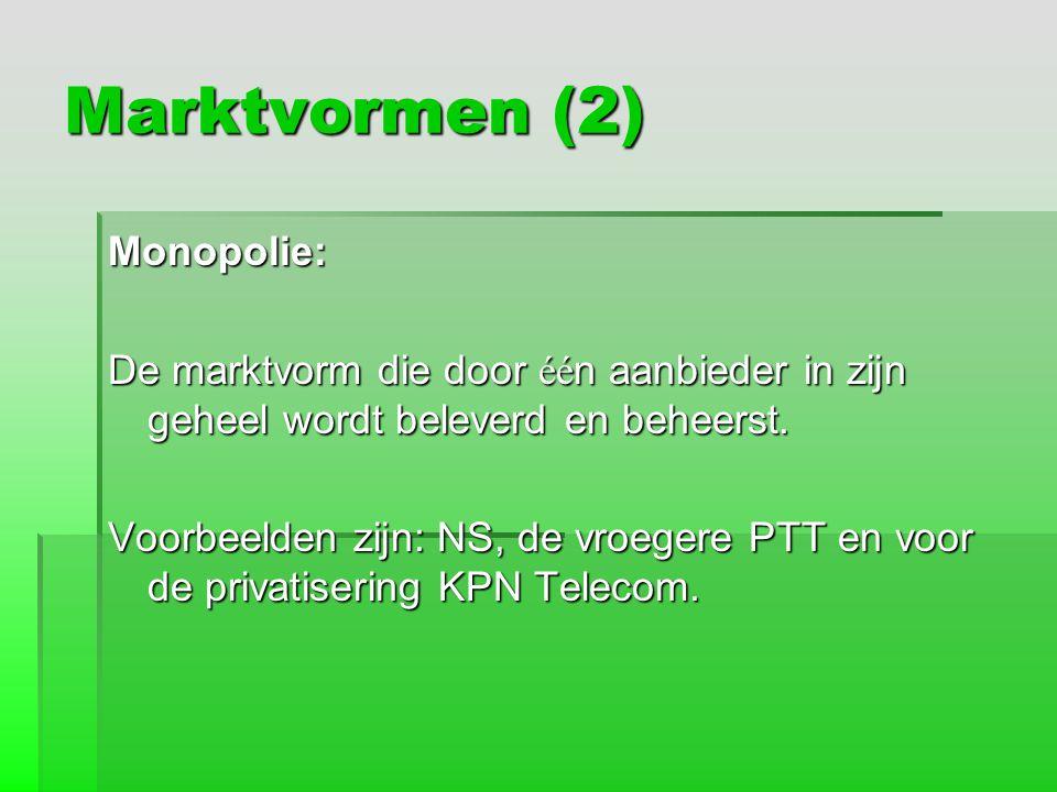 Marktvormen (2) Monopolie: