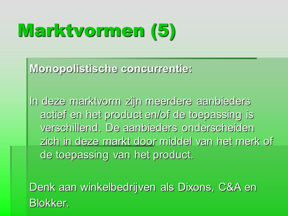 Marktvormen (5) Monopolistische concurrentie: