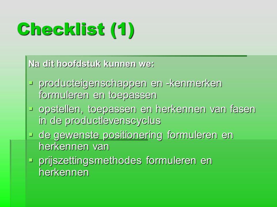 Checklist (1) Na dit hoofdstuk kunnen we: producteigenschappen en -kenmerken formuleren en toepassen.