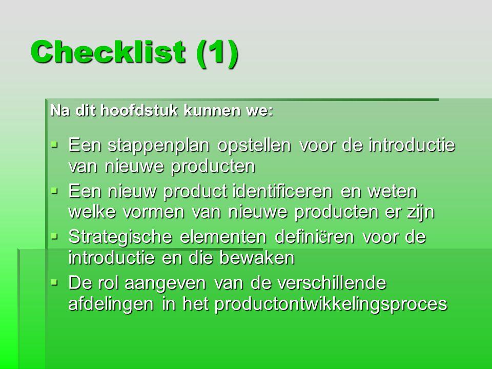 Checklist (1) Na dit hoofdstuk kunnen we: Een stappenplan opstellen voor de introductie van nieuwe producten.