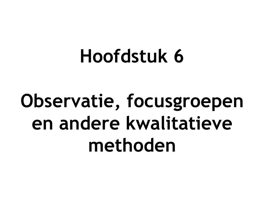 Observatie, focusgroepen en andere kwalitatieve