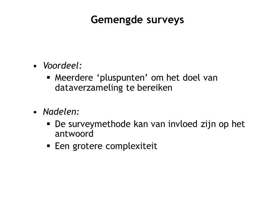 Gemengde surveys Voordeel:
