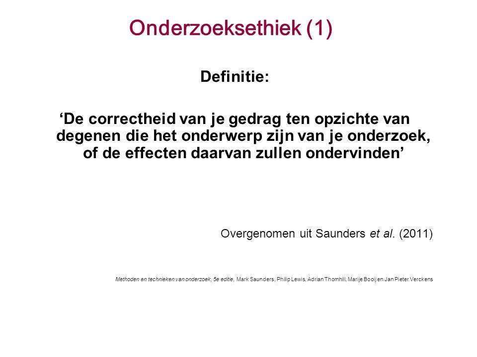 Onderzoeksethiek (1) Definitie: