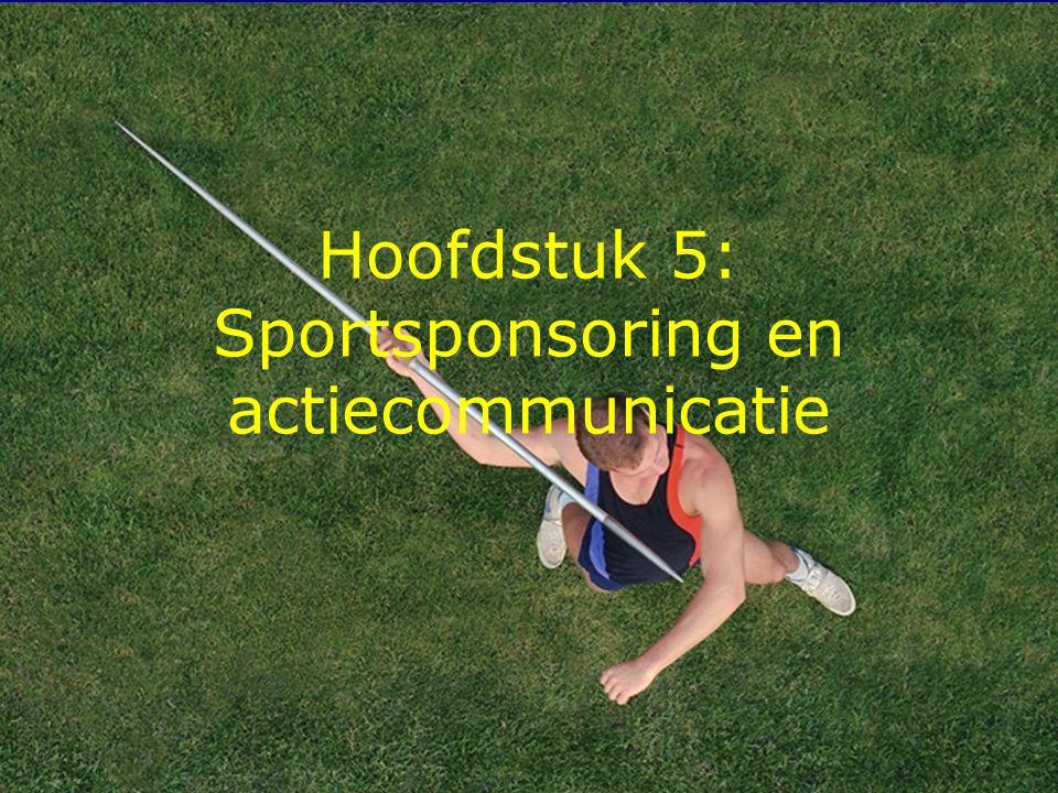 Hoofdstuk 5: Sportsponsoring en actiecommunicatie
