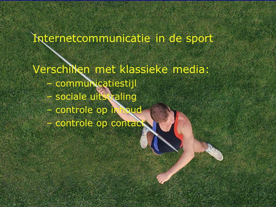 Internetcommunicatie in de sport Verschillen met klassieke media: