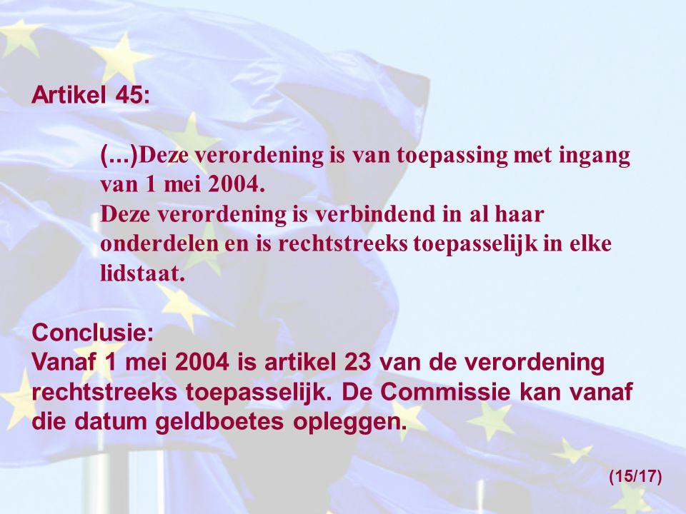 (...)Deze verordening is van toepassing met ingang van 1 mei 2004.