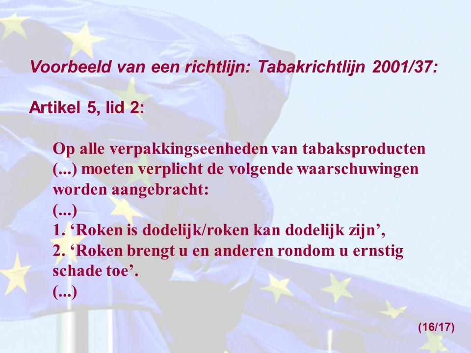 Voorbeeld van een richtlijn: Tabakrichtlijn 2001/37: Artikel 5, lid 2: