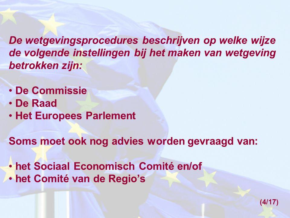 Het Europees Parlement Soms moet ook nog advies worden gevraagd van: