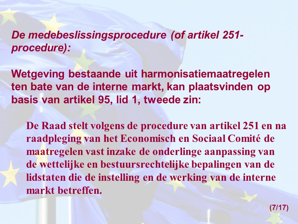 De medebeslissingsprocedure (of artikel 251-procedure):