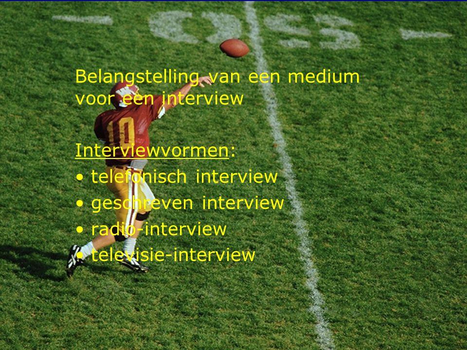 Belangstelling van een medium voor een interview