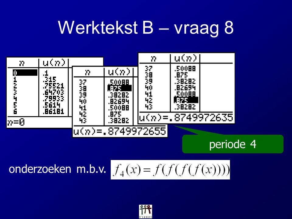 Werktekst B – vraag 8 periode 4 onderzoeken m.b.v.