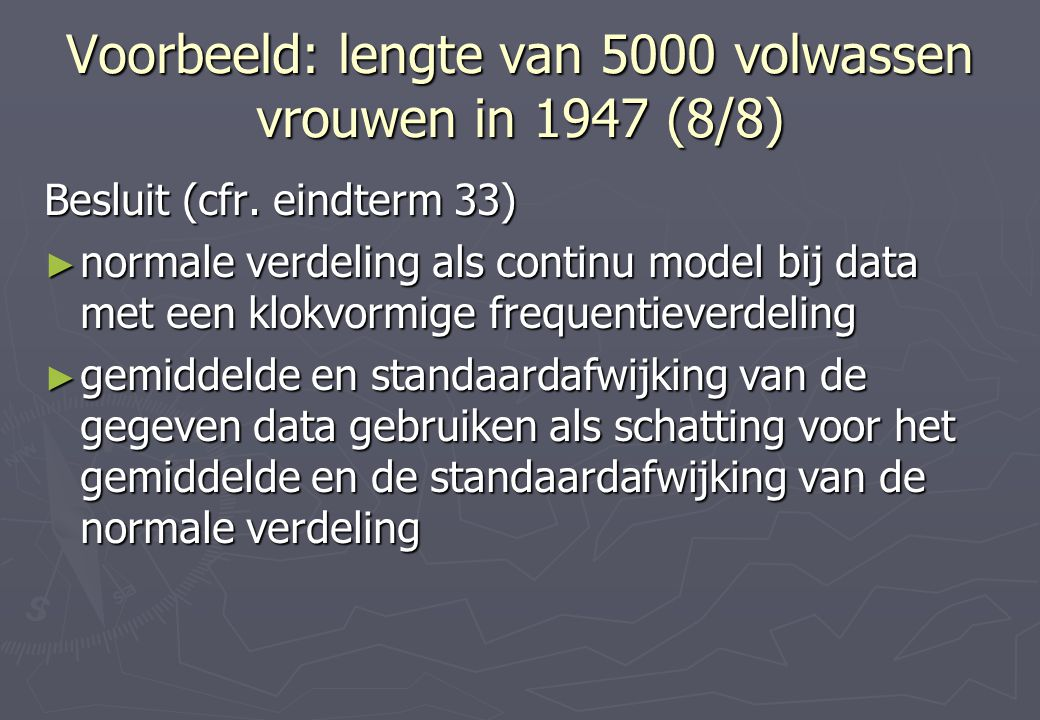 Voorbeeld: lengte van 5000 volwassen vrouwen in 1947 (8/8)