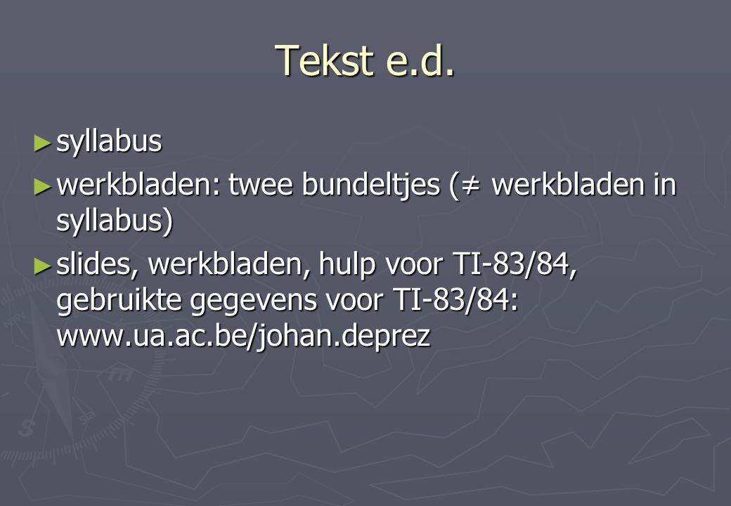 Tekst e.d. syllabus. werkbladen: twee bundeltjes (≠ werkbladen in syllabus)