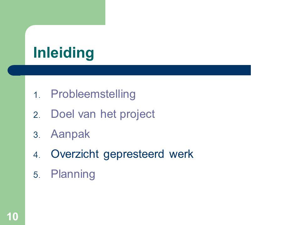 Inleiding Probleemstelling Doel van het project Aanpak