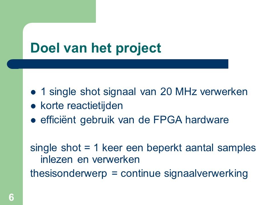 Doel van het project 1 single shot signaal van 20 MHz verwerken