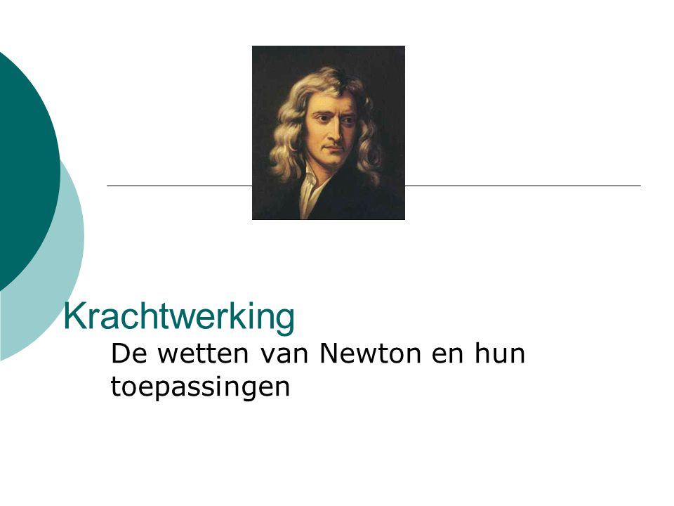 De wetten van Newton en hun toepassingen