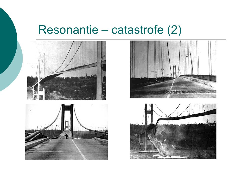 Resonantie – catastrofe (2)