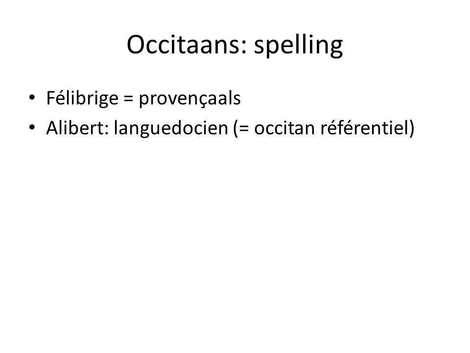 Occitaans: spelling Félibrige = provençaals