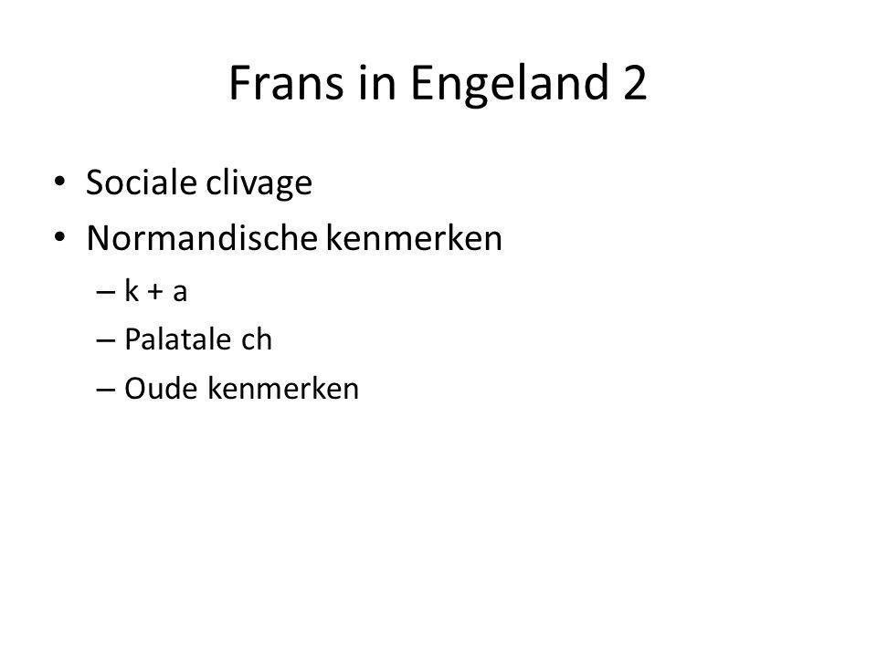 Frans in Engeland 2 Sociale clivage Normandische kenmerken k + a