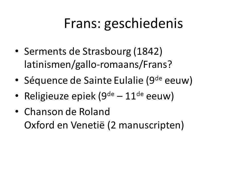 Frans: geschiedenis Serments de Strasbourg (1842) latinismen/gallo-romaans/Frans Séquence de Sainte Eulalie (9de eeuw)