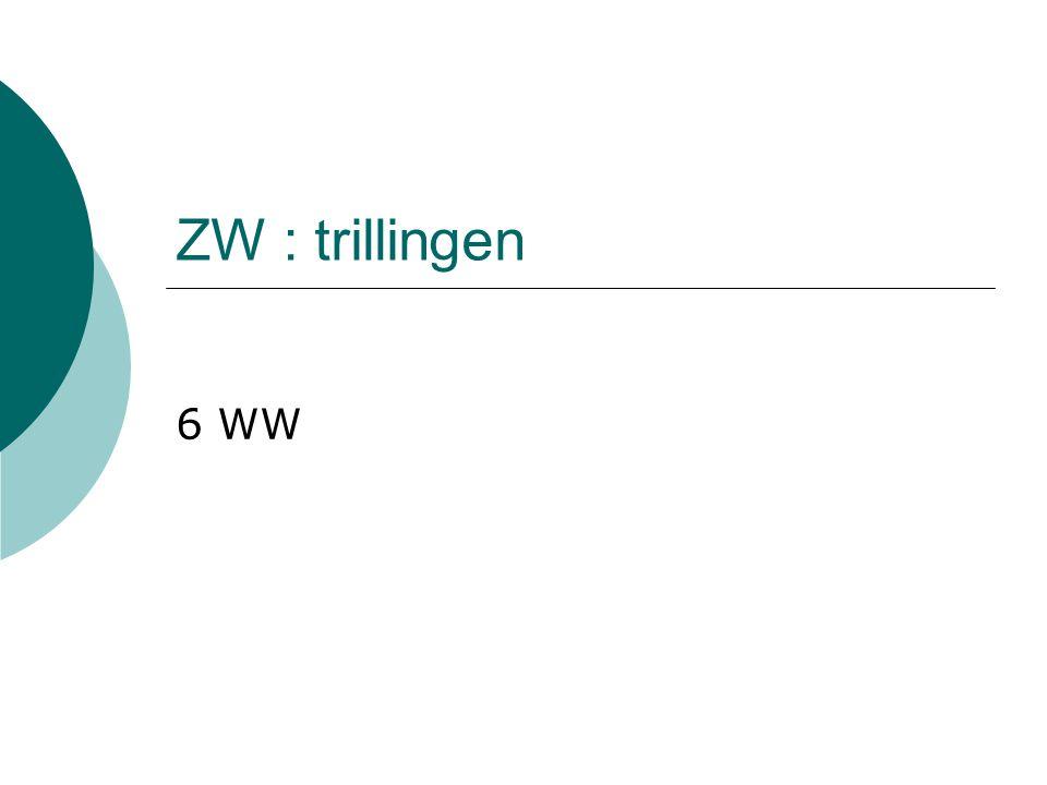 ZW : trillingen 6 WW