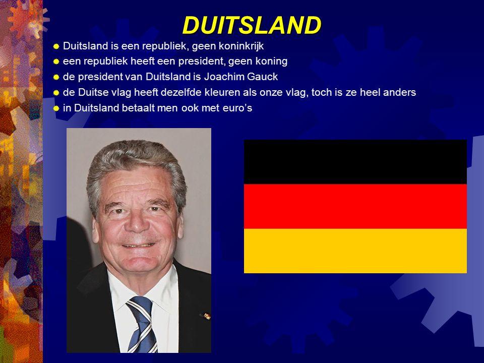 DUITSLAND Duitsland is een republiek, geen koninkrijk