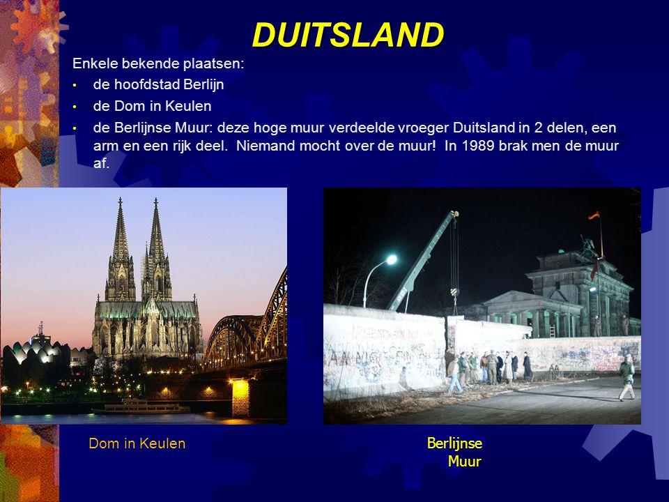 DUITSLAND Enkele bekende plaatsen: de hoofdstad Berlijn