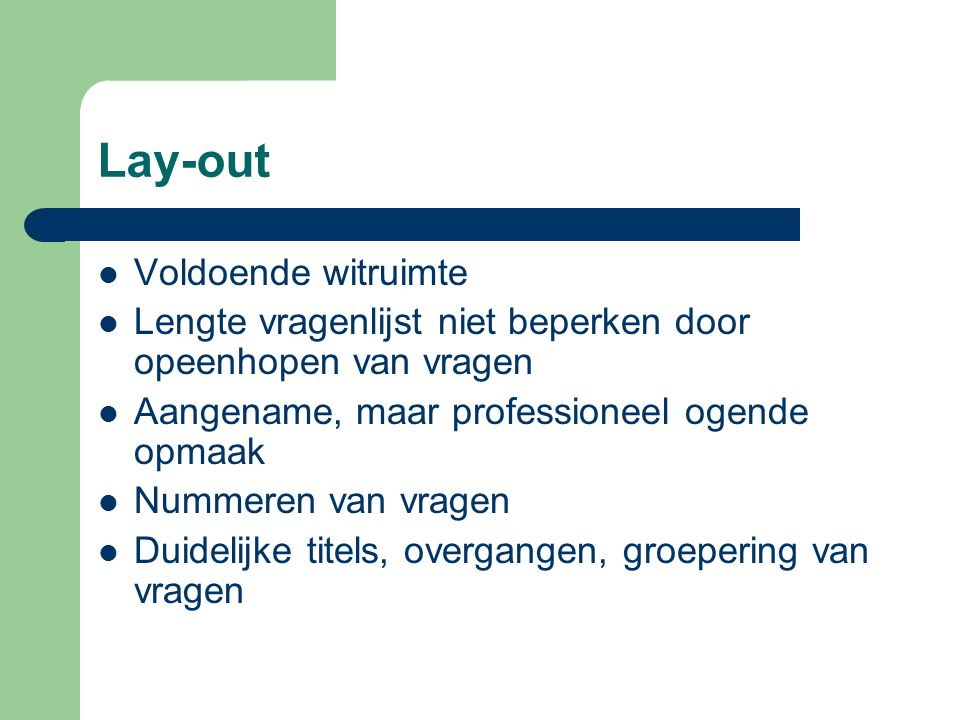 Lay-out Voldoende witruimte