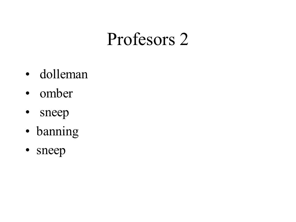 Profesors 2 dolleman omber sneep banning