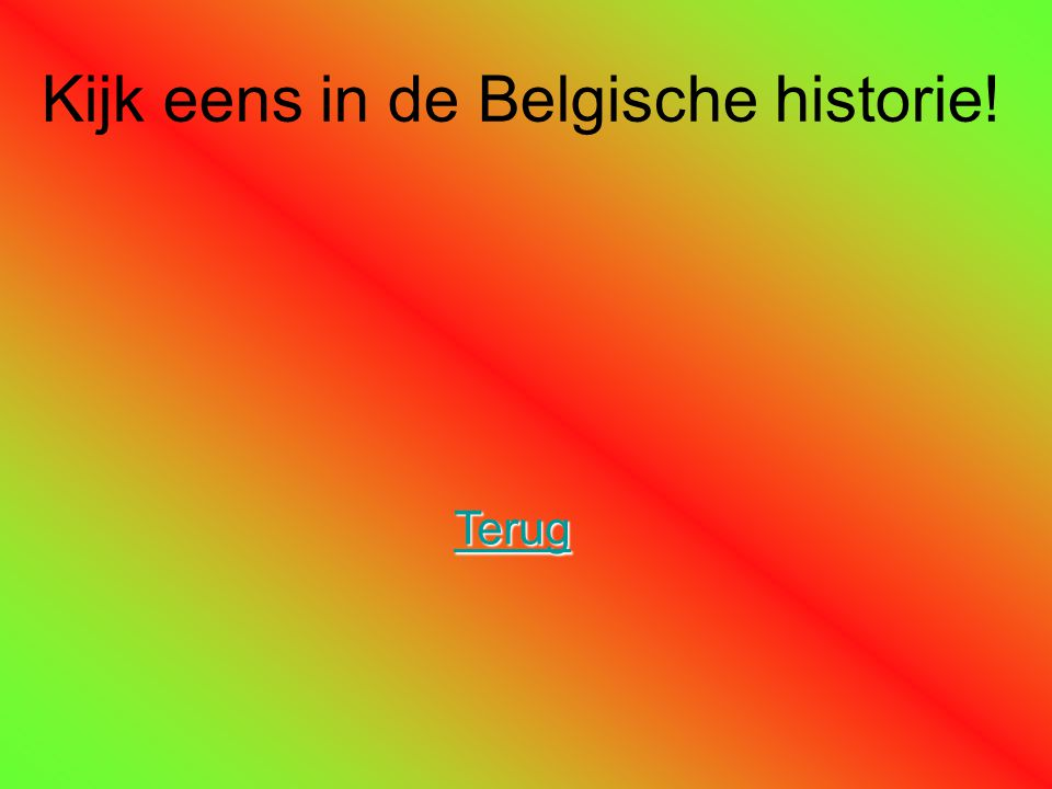 Kijk eens in de Belgische historie!