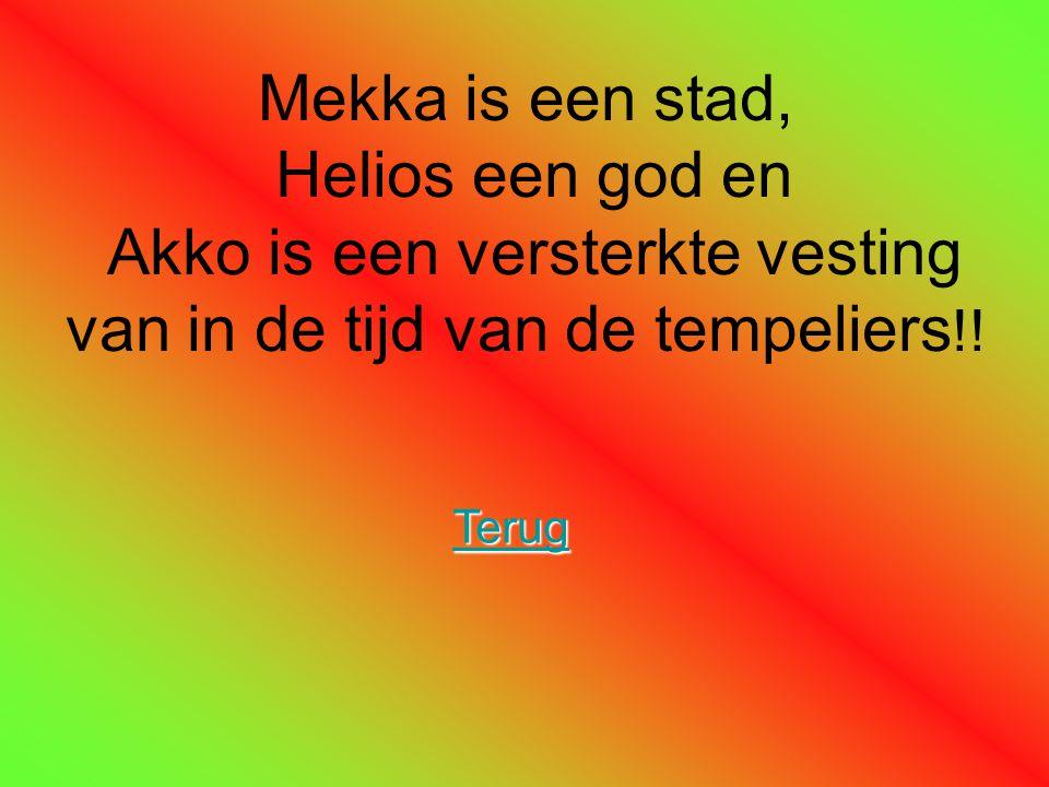 Mekka is een stad, Helios een god en Akko is een versterkte vesting van in de tijd van de tempeliers!!