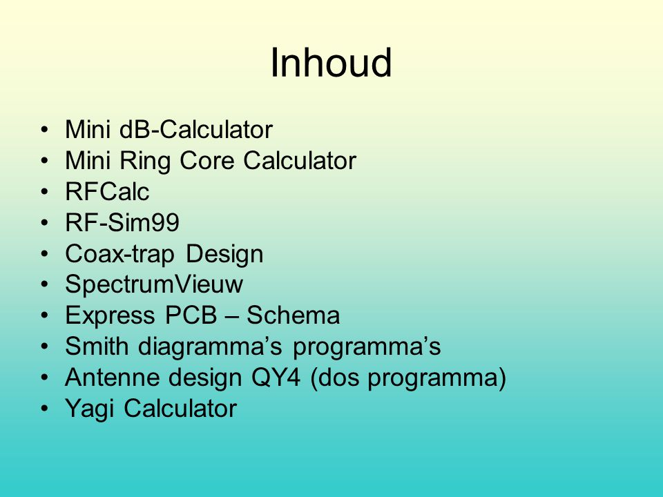 Inhoud Mini dB-Calculator Mini Ring Core Calculator RFCalc RF-Sim99