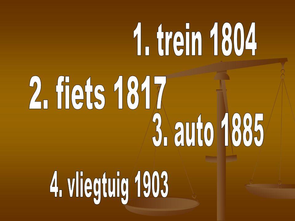 1. trein 1804 2. fiets 1817 3. auto 1885 4. vliegtuig 1903