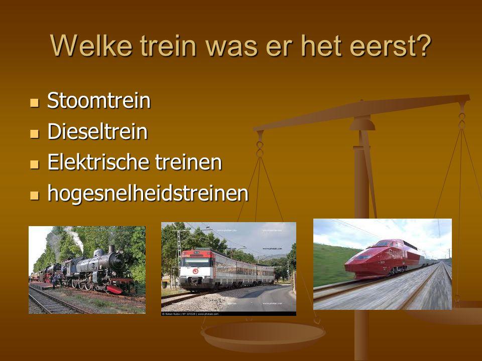 Welke trein was er het eerst