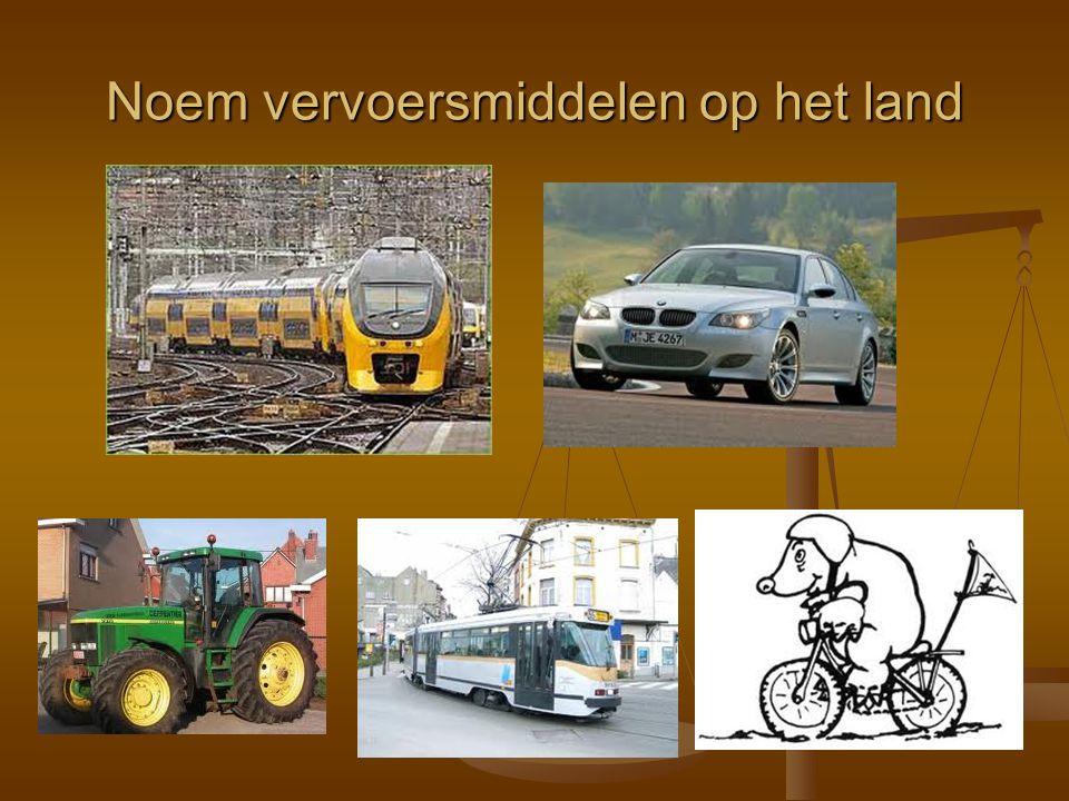 Noem vervoersmiddelen op het land