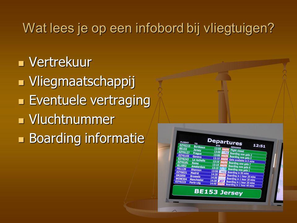 Wat lees je op een infobord bij vliegtuigen