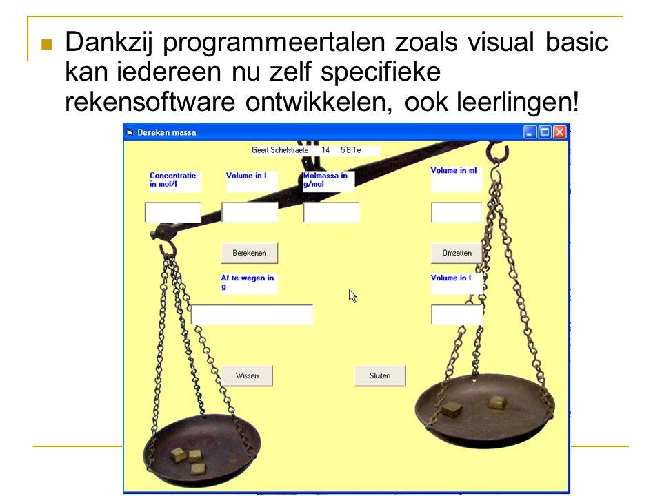 Dankzij programmeertalen zoals visual basic kan iedereen nu zelf specifieke rekensoftware ontwikkelen, ook leerlingen!