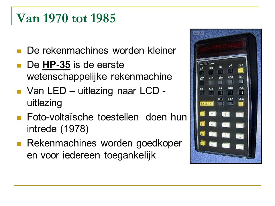 Van 1970 tot 1985 De rekenmachines worden kleiner