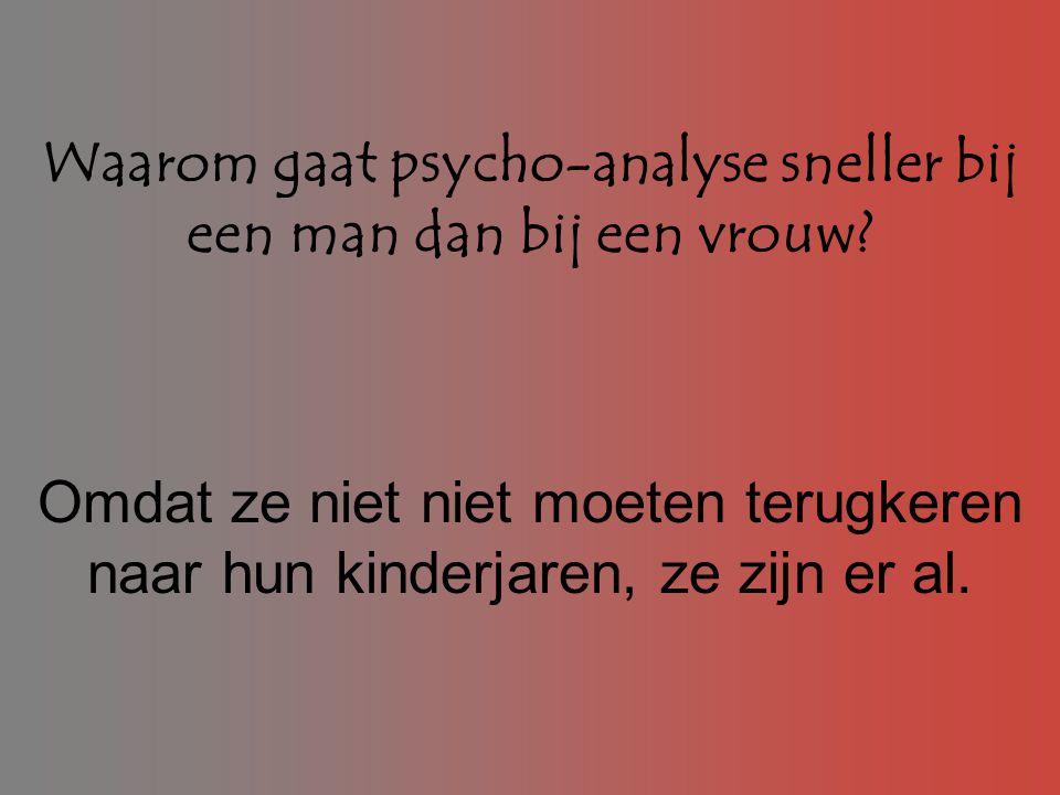 Waarom gaat psycho-analyse sneller bij een man dan bij een vrouw