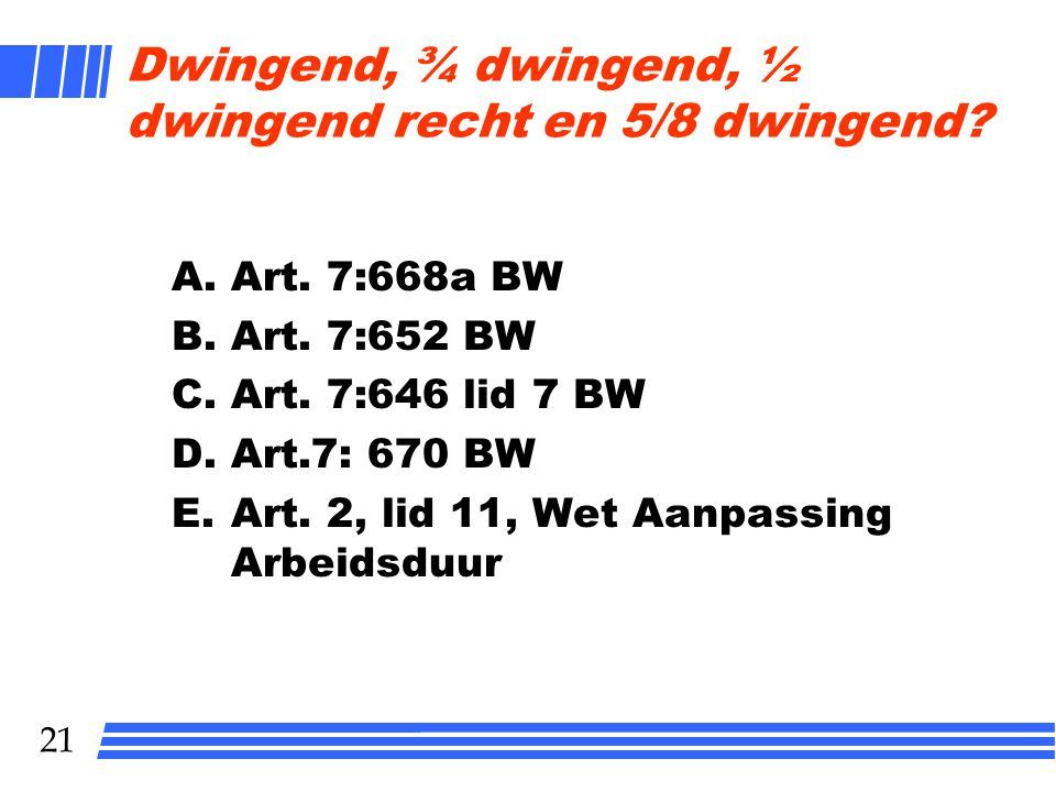Dwingend, ¾ dwingend, ½ dwingend recht en 5/8 dwingend