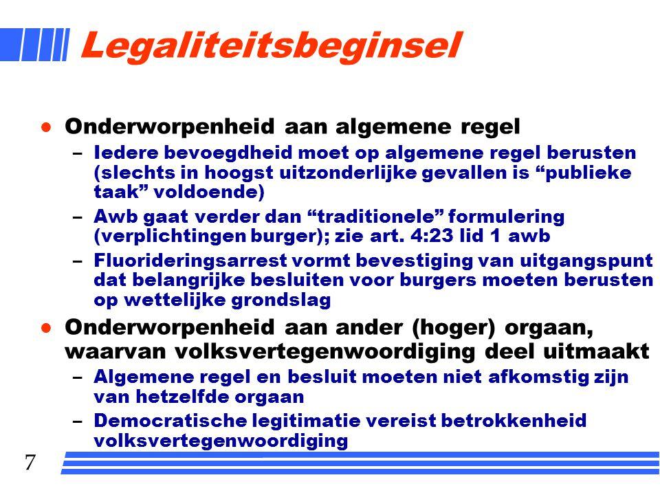 Legaliteitsbeginsel Onderworpenheid aan algemene regel