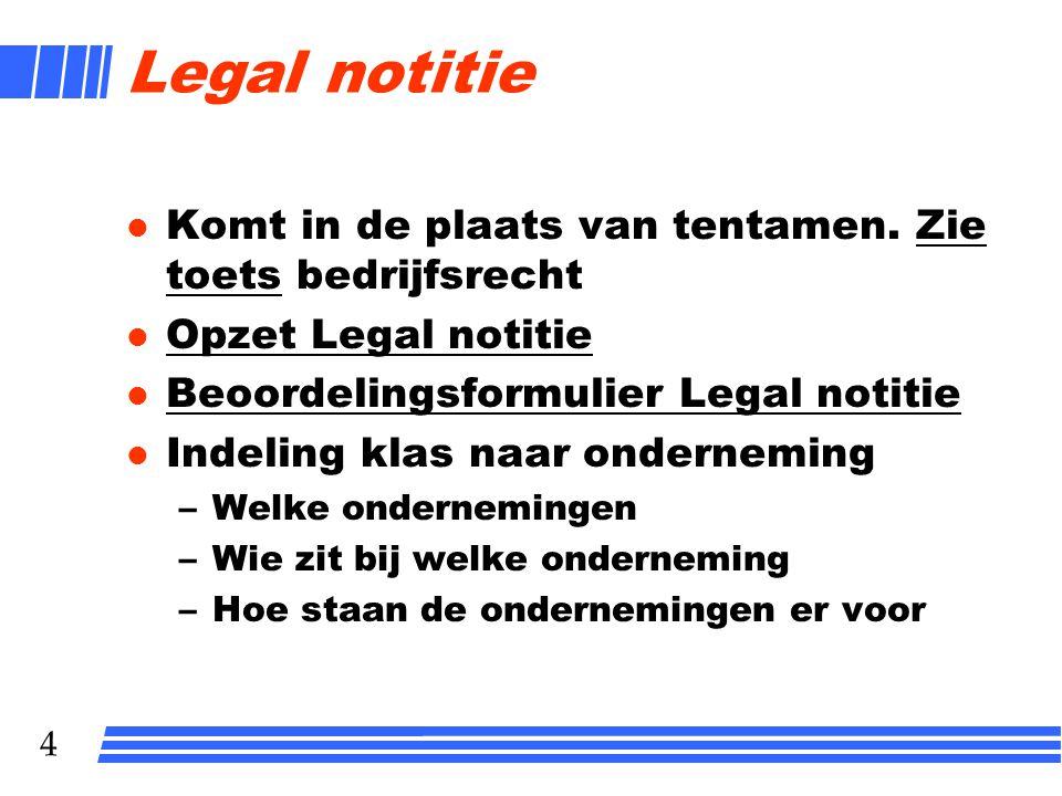 Legal notitie Komt in de plaats van tentamen. Zie toets bedrijfsrecht