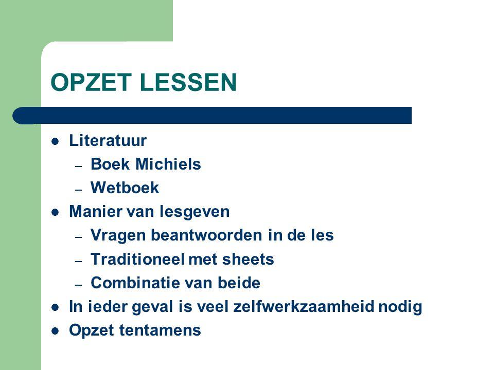 OPZET LESSEN Literatuur Boek Michiels Wetboek Manier van lesgeven