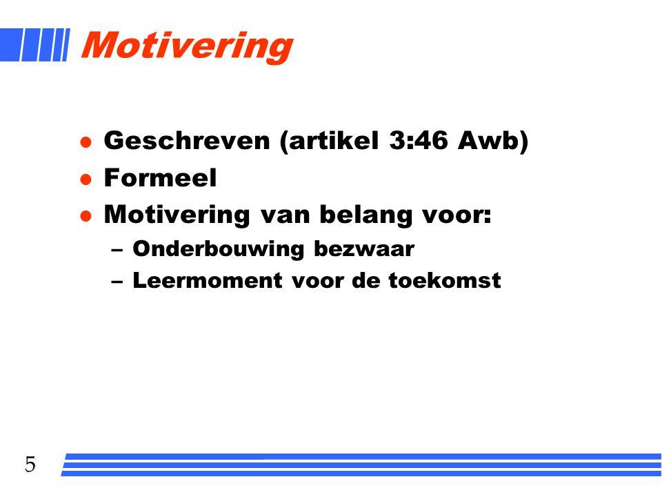Motivering Geschreven (artikel 3:46 Awb) Formeel