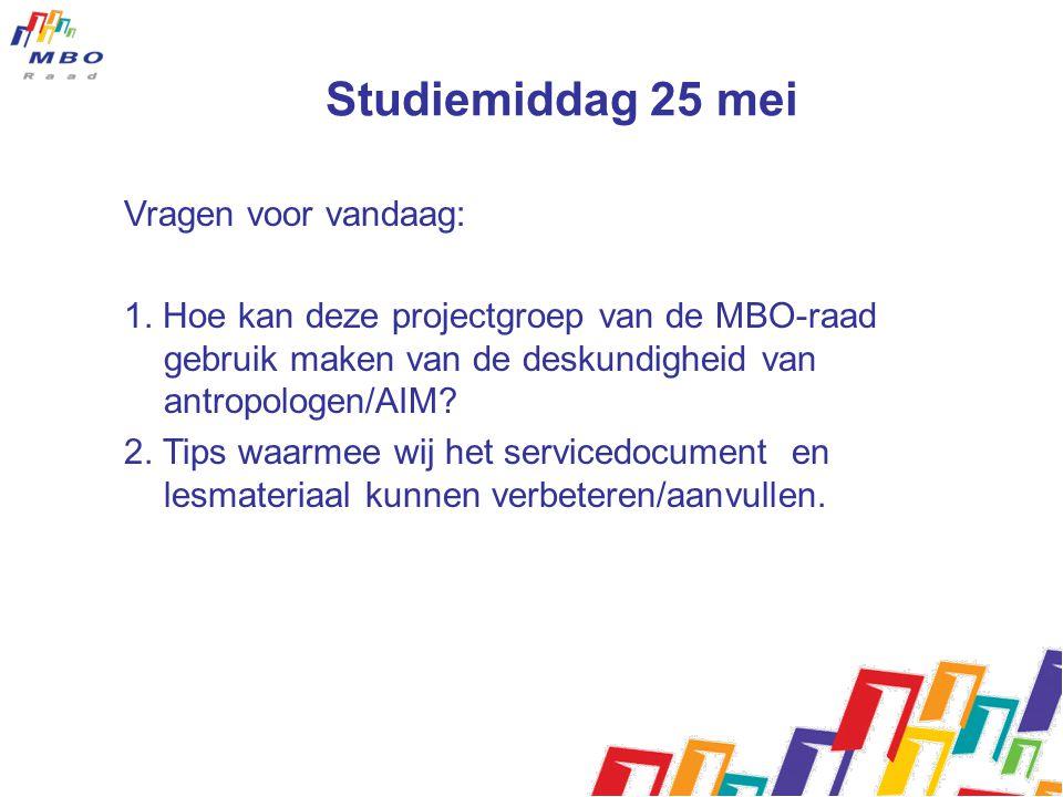 Studiemiddag 25 mei Vragen voor vandaag: